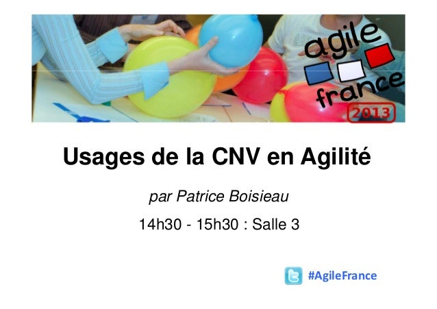 Usages de la CNV en Agilité par Patrice Boisieau 14h30 - 15h30 : Salle 3 #AgileFrance