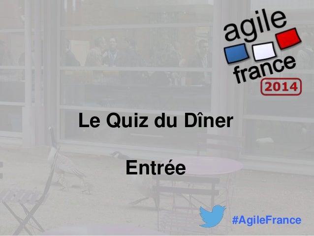 Le Quiz du Dîner Entrée #AgileFrance