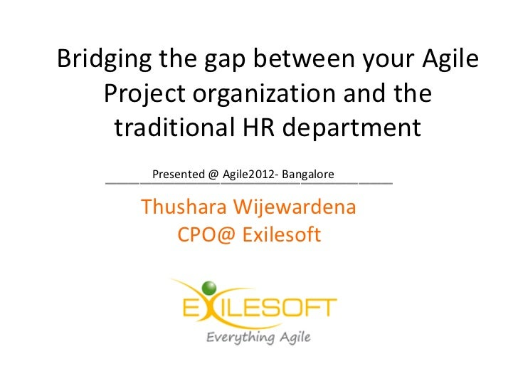 Bridging the gap between your Agile    Project organization and the     traditional HR department    _____________________...
