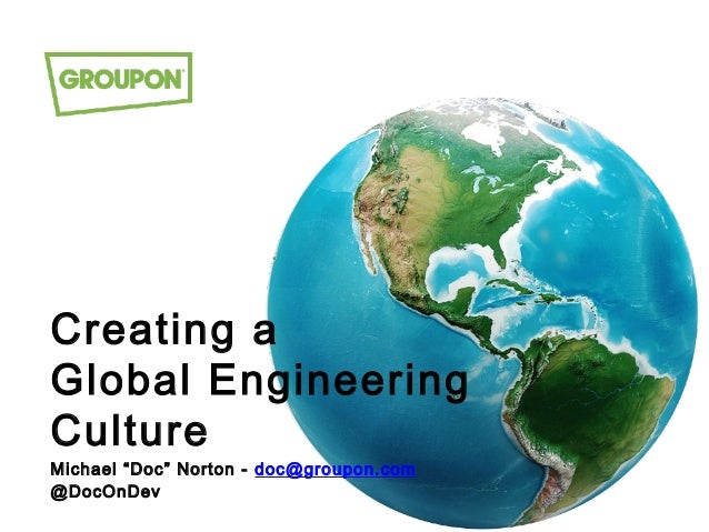 Creating a Global Engineering Culture - Agile india 2014