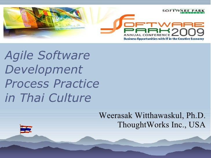 Agile Software Development Process Practice in Thai Culture                Weerasak Witthawaskul, Ph.D.                   ...