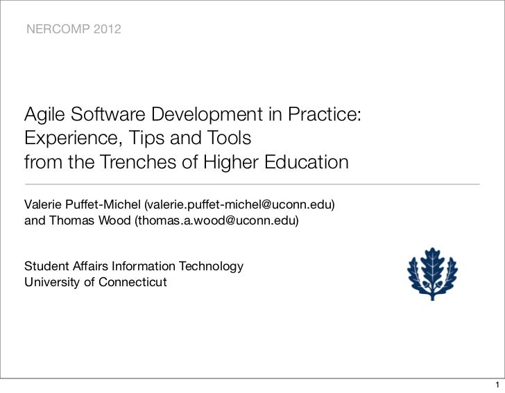 NERCOMP 2012Agile Software Development in Practice:Experience, Tips and Toolsfrom the Trenches of Higher EducationValerie ...