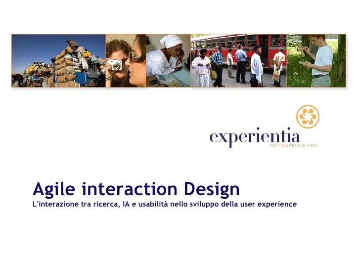 Agile interaction Design L'interazione tra ricerca, IA e usabilità nello sviluppo della user experience
