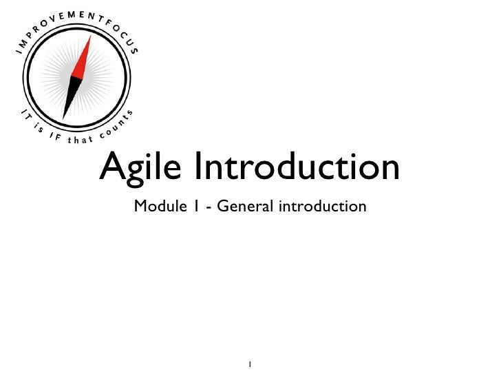 Agile Introduction  Module 1 - General introduction                 1
