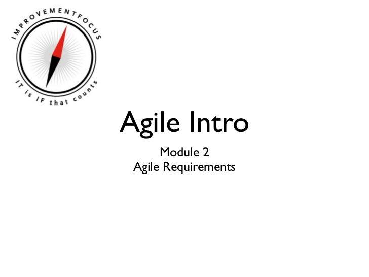Agile Intro      Module 2 Agile Requirements