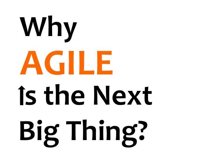 WhyAGILEs the NextBig Thing?