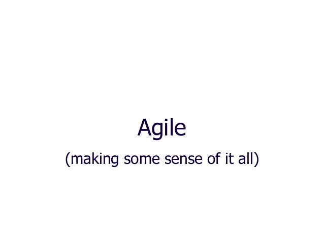 Agile (making some sense of it all)