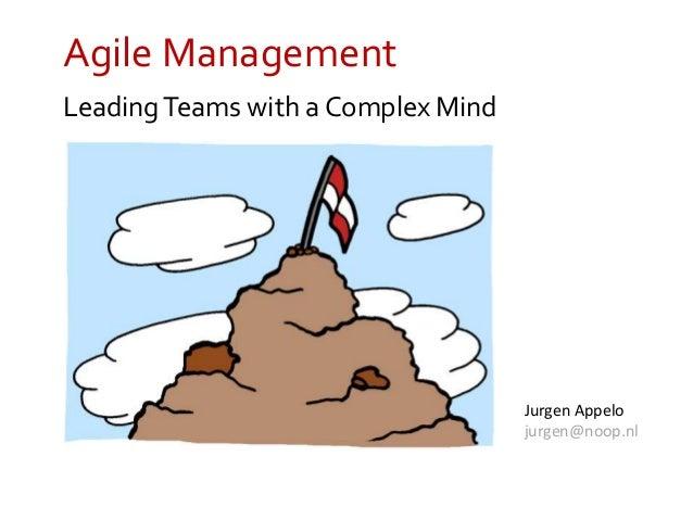 Agile Management LeadingTeams with a Complex Mind Jurgen Appelo jurgen@noop.nl