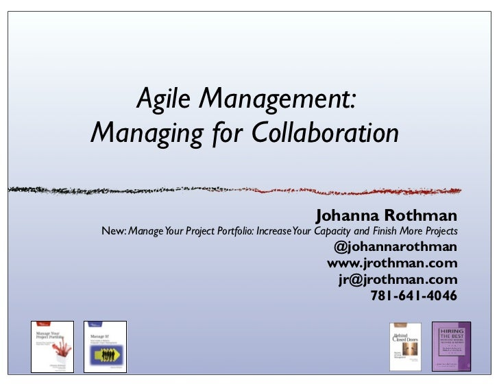 Agile Management:Managing for Collaboration                                                 Johanna RothmanNew: Manage You...