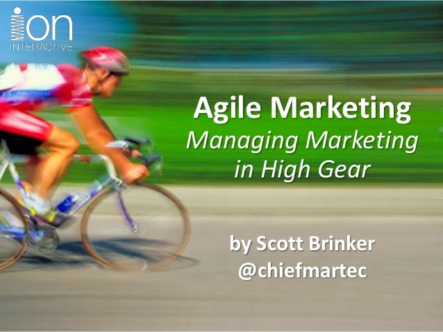 Agile Marketing Managing Marketing in High Gear by Scott Brinker @chiefmartec