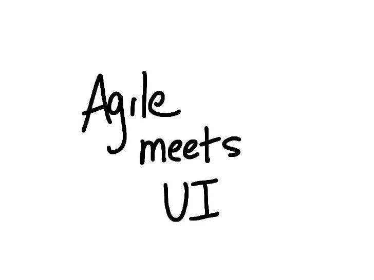 Agile Meets UI