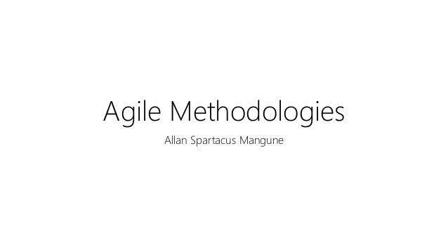 Agile Methodologies Allan Spartacus Mangune
