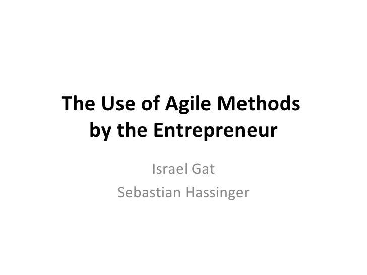 The Use of Agile Methods by the Entrepreneur