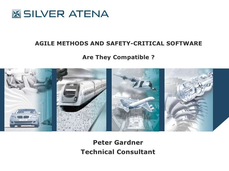 Agile methods and safety critical software - Peter Gardner