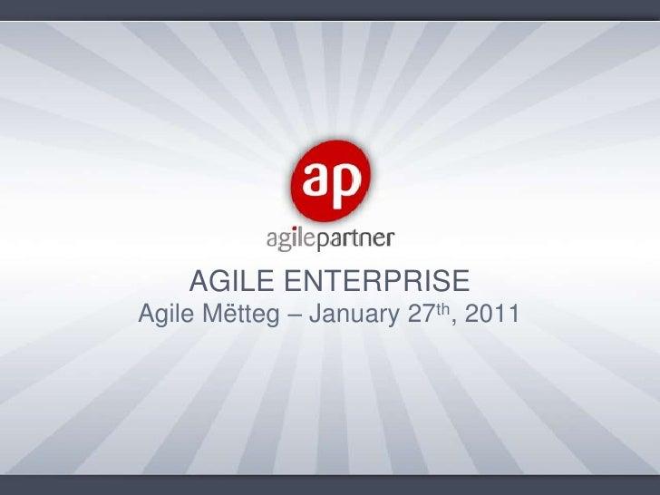AGILE ENTERPRISE<br />Agile Mëtteg – January 27th, 2011<br />