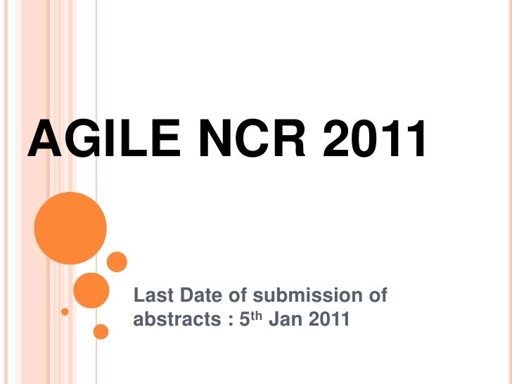 AGILE NCR 2011<br />Last Date of submission of abstracts : 5th Jan 2011<br />