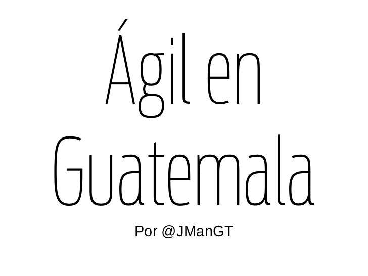 Agil en guatemala
