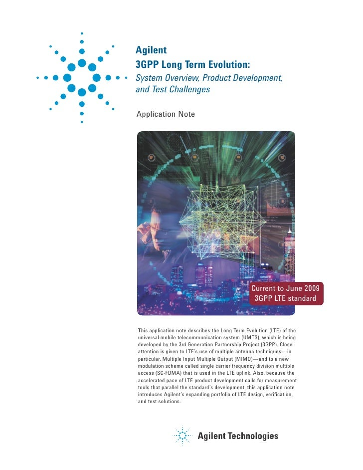 Agilent 3GPP Long Term Evolution: System Overview, Product Development, and Test Challenges  Application Note             ...