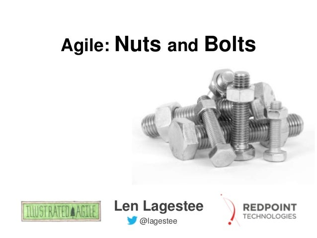 Agile: Nuts and Bolts  Len Lagestee @lagestee