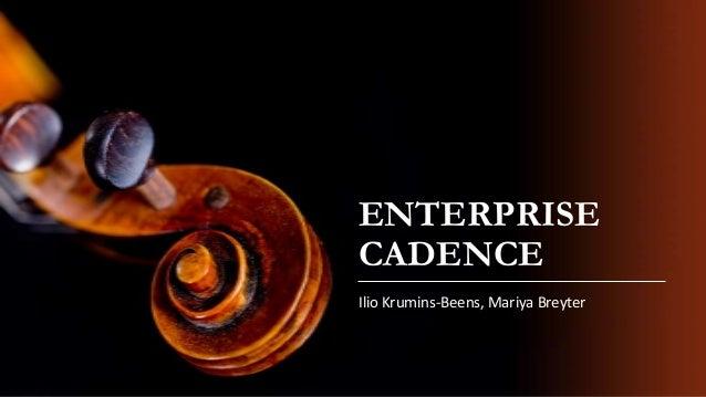 ENTERPRISE CADENCE Ilio Krumins-Beens, Mariya Breyter