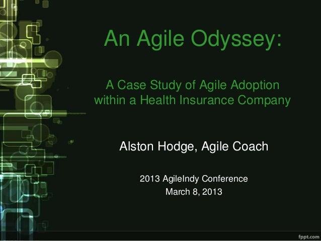 Agile Odyssey: Case Study of Agile Adoption within A Health Insurance Company