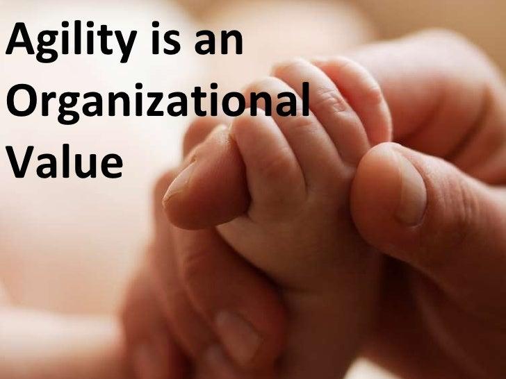 Agility is an Organizational Value