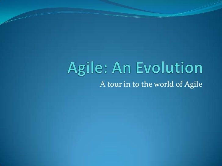 A tour in to the world of Agile