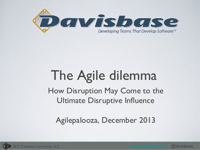 The Agile Dilemma: applying Christensen's work to the Agile movement