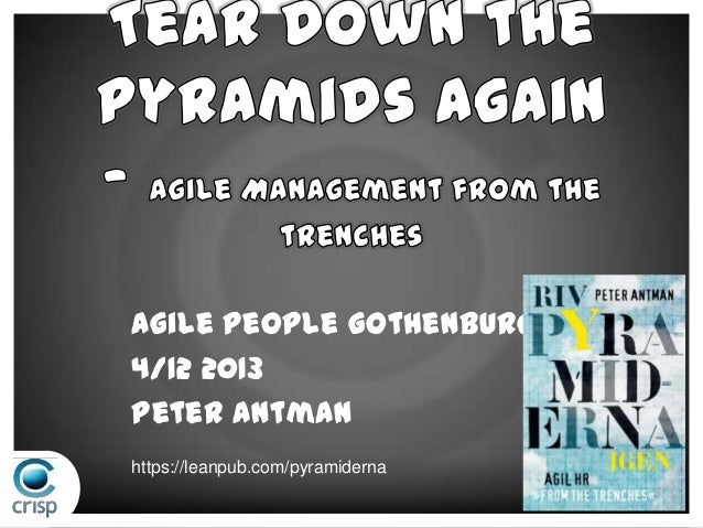 Agile People Gothenburg 4/12 2013 Peter Antman https://leanpub.com/pyramiderna
