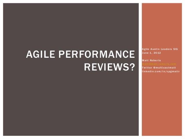 Agile Austin Leaders SIGAGILE PERFORMANCE    June 1, 2012                     Matt Roberts          REVIEWS?              ...