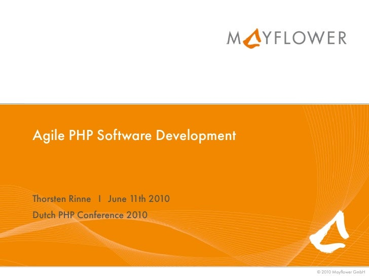 Agile PHP Software Development    Thorsten Rinne I June 1 2010                        1th Dutch PHP Conference 2010       ...