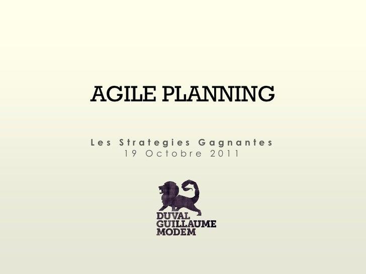 AGILE PLANNINGLes Strategies Gagnantes     19 Octobre 2011