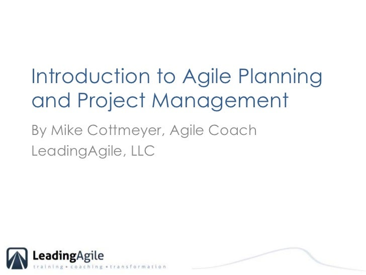 Introduction to Agile Planning and Project Management<br />By Mike Cottmeyer, Agile Coach<br />LeadingAgile, LLC<br />