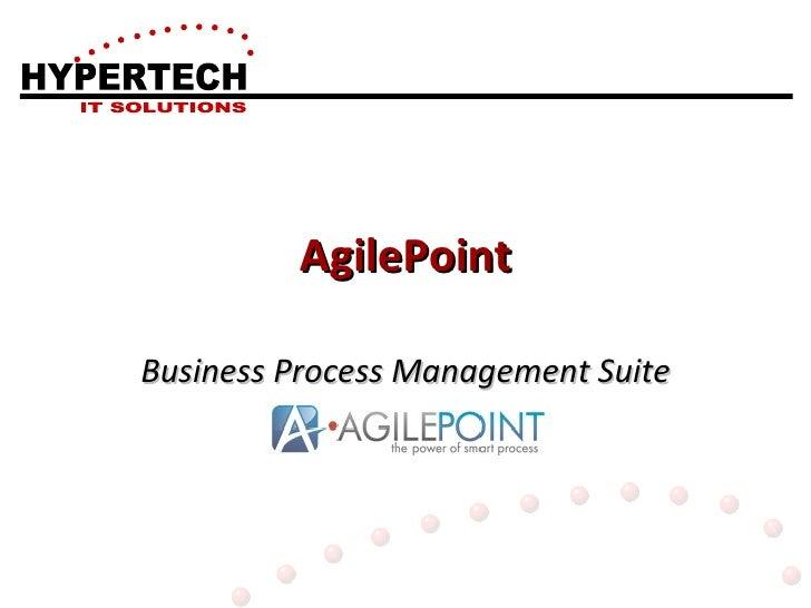 AgilePoint Business Process Management Suite HYPERTECH IT SOLUTIONS