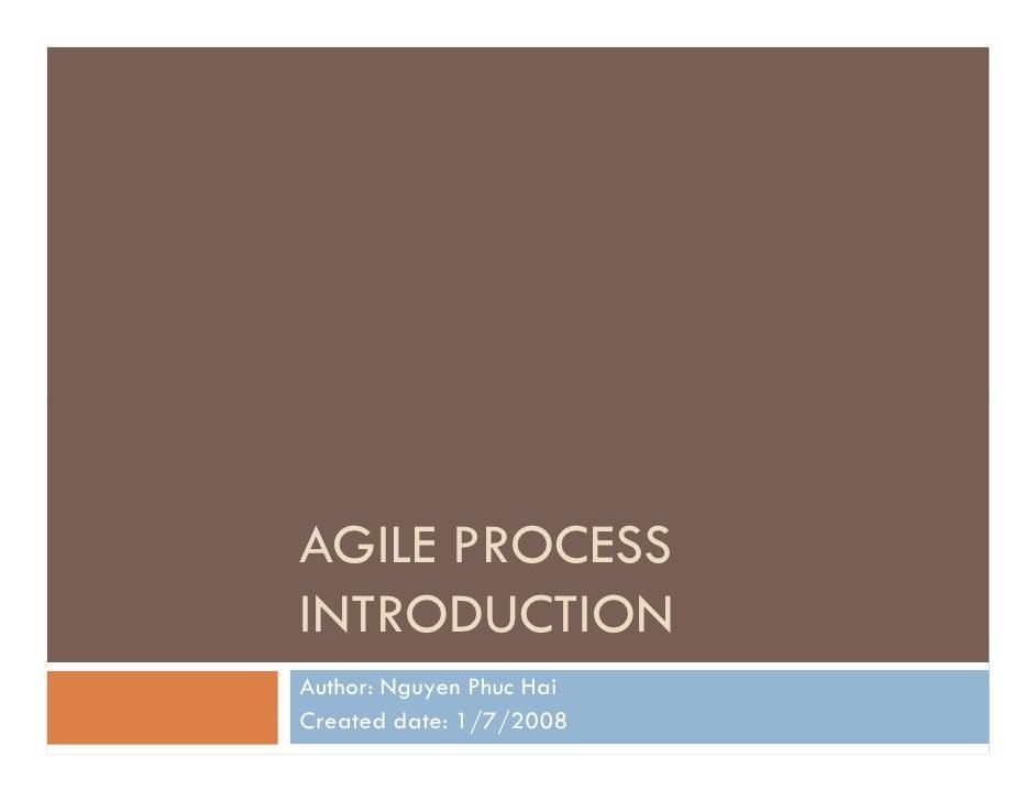AGILE PROCESS INTRODUCTION Author: Nguyen Phuc Hai Created date: 1/7/2008