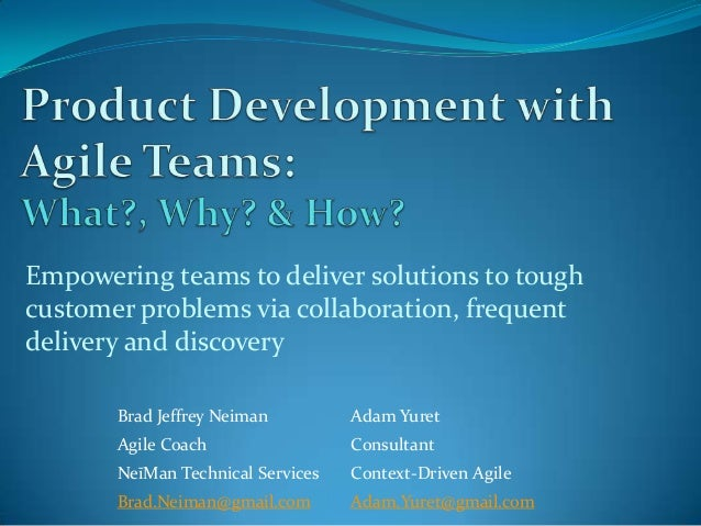 Empowering teams to deliver solutions to toughcustomer problems via collaboration, frequentdelivery and discovery       Br...