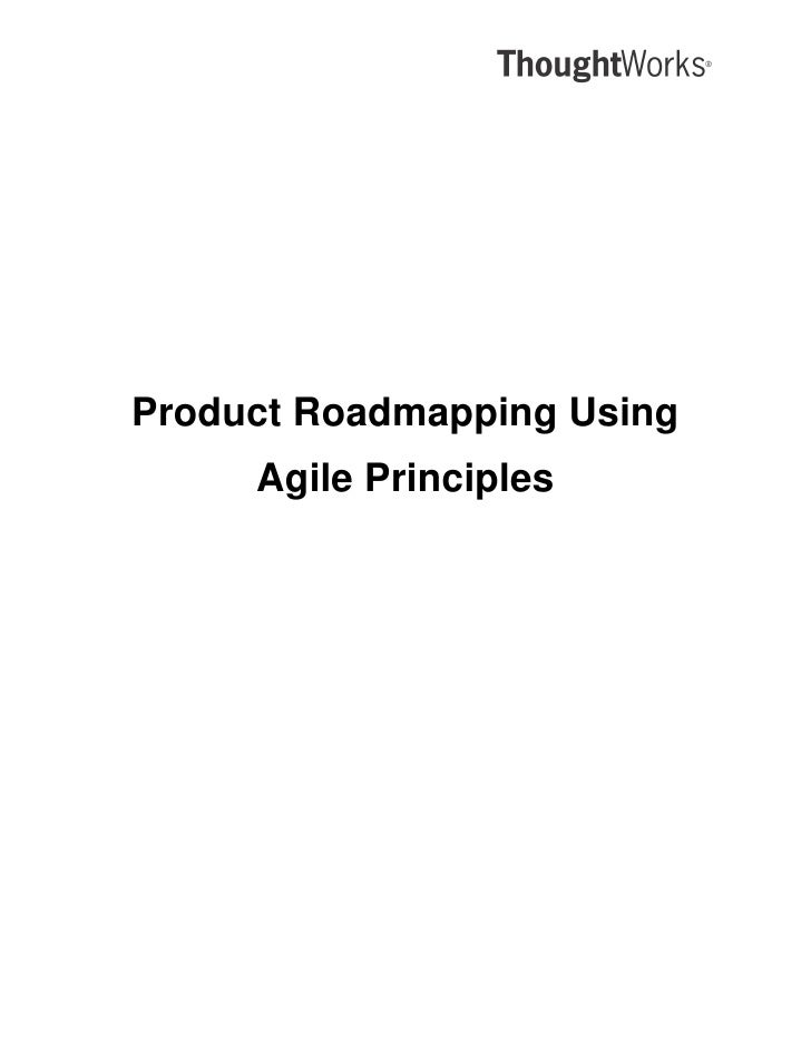 Product Roadmapping Using      Agile Principles