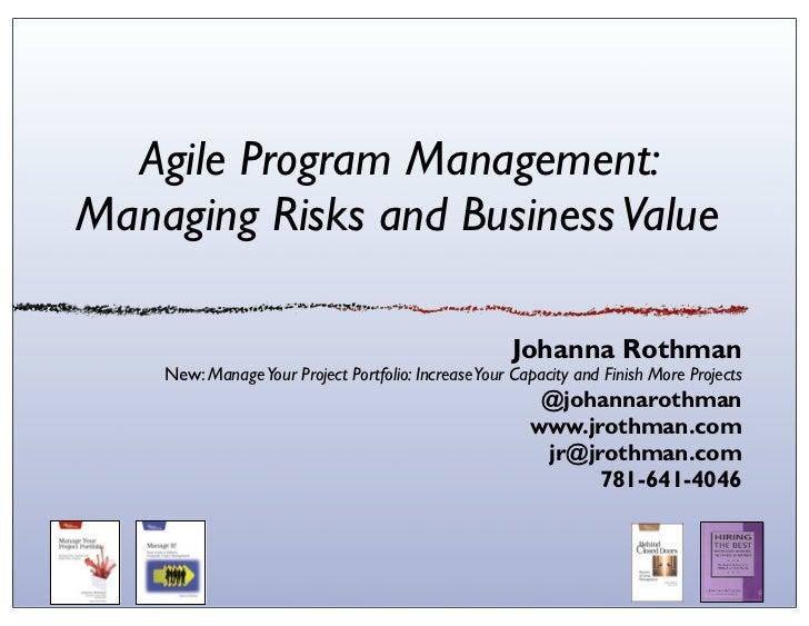 Agile Program Management:Managing Risks and Business Value                                                     Johanna Rot...