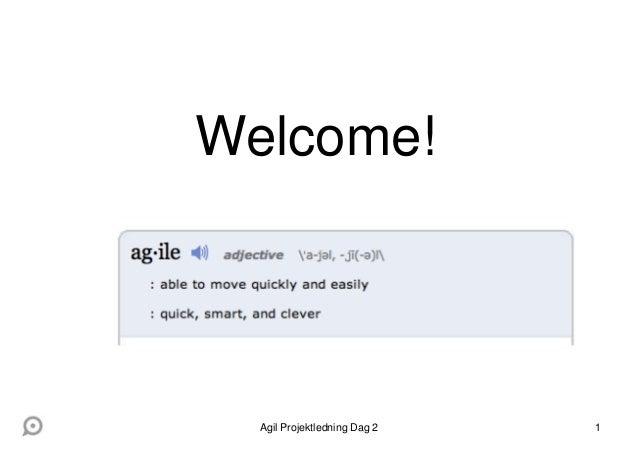 1 Welcome! Agil Projektledning Dag 2