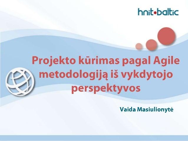 Agile projektas iš vykdytojo pusės - Vaida Masiulionyte