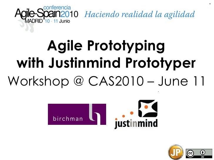 Agile Prototyping with Justinmind Prototyper Workshop @ CAS2010 – June 11