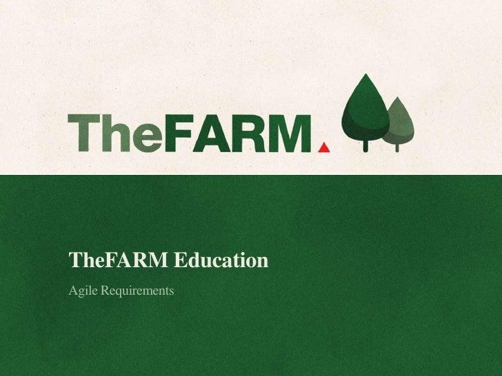 TheFARM EducationAgile Requirements
