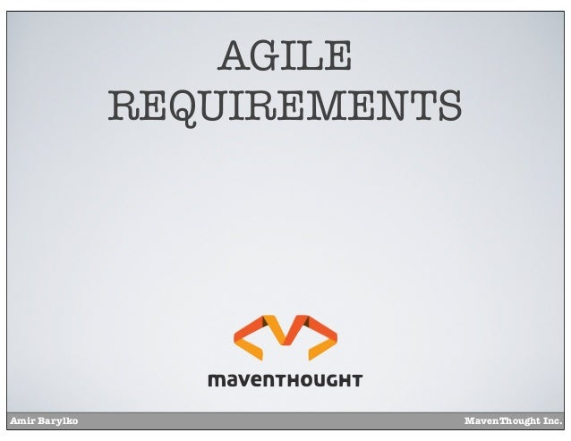 AGILE REQUIREMENTS  Amir Barylko  MavenThought Inc.