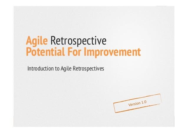 Agile Retrospective Potential For Improvement Introduction to Agile RetrospectivesIntroduction to Agile Retrospectives