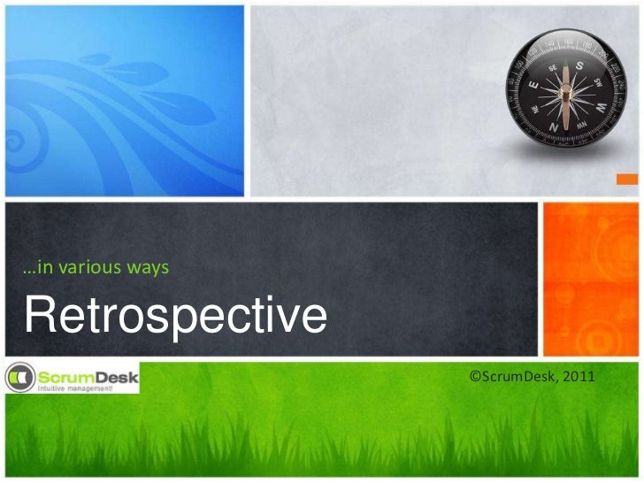 …in various ways<br />Retrospective<br />©ScrumDesk, 2011<br />