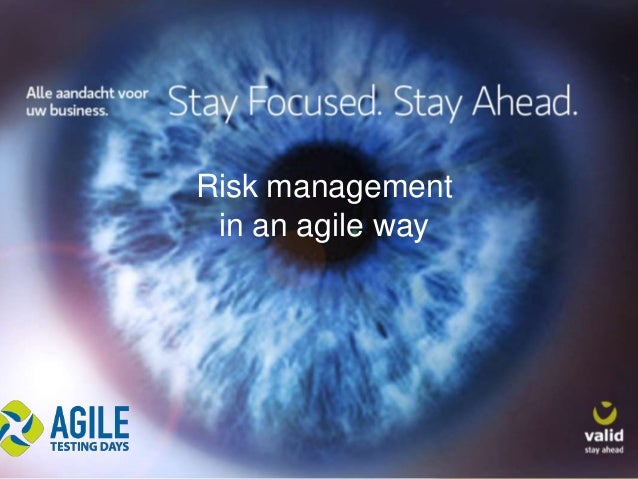 Risk management in an Agile way - presented at Agile Testing Days 2013