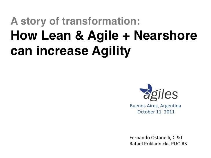 "A story of transformation: How Lean & Agile + Nearshorecan increase Agility""                         Buenos Aires, Ar..."