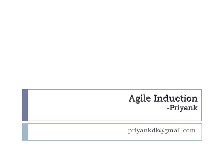 Agile Induction -Priyank [email_address]