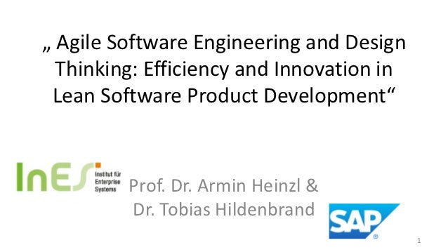 """ Agile Software Engineering and Design  Thinking: Efficiency and Innovation in Lean Software Product Development""        ..."