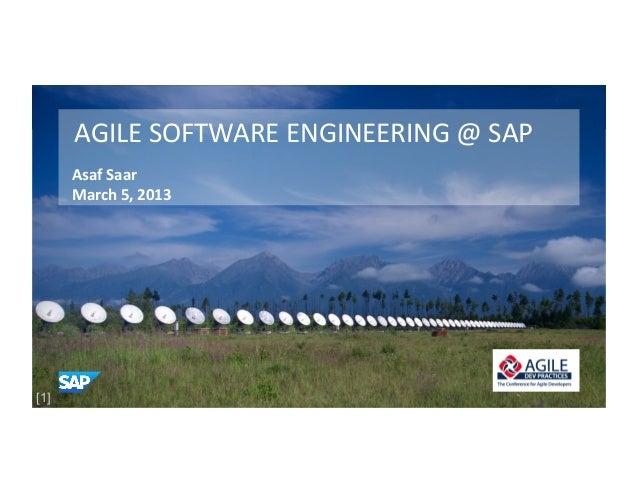 AGILE SOFTWARE ENGINEERING @ SAP       Asaf Saar       March 5, 2013 [1]                              ...